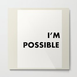 ImPossible ==> I'm Possible Metal Print
