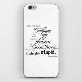 Pleasure in a Good Novel - Jane Austen quote iPhone Skin