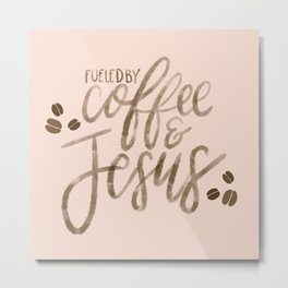 Coffee & Jesus Metal Print