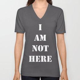 I am not here 02 Unisex V-Neck