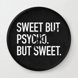 Sweet but psycho. But sweet. Wall Clock
