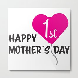 Happy First Mother's day Pink Balloon Metal Print