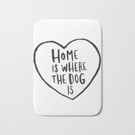 Home Is Where The Dog Is Bath Mat
