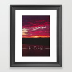 this world is beautiful Framed Art Print