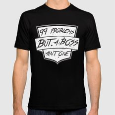 99 Problems But a Boss Ain't One MEDIUM Mens Fitted Tee Black
