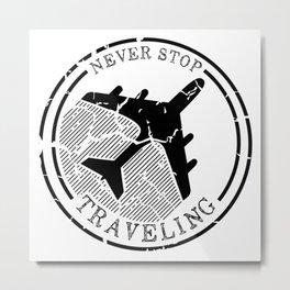 Never Stop Traveling Metal Print