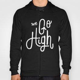 We Go High Hoody