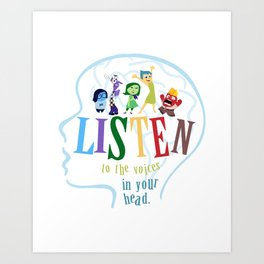listen to the voices in your head.. inside out Art Print