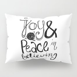 Joy and Peace Pillow Sham