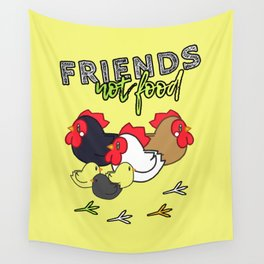 Friends Not Food ( Chicken Version ) Wall Tapestry