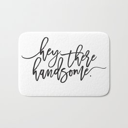 Hey There Handsome | Gifts for Him Bath Mat
