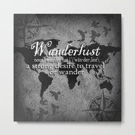 Wanderlust Black and White Metal Print