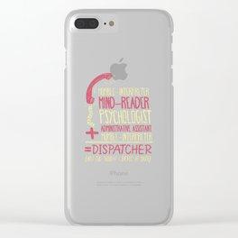 Operator T-Shirt: Multitasker Dispatcher I Telephone Clear iPhone Case
