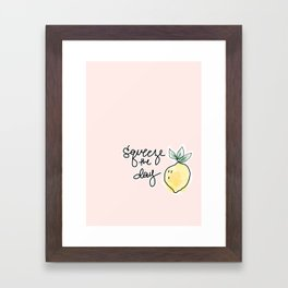 Squeeze the Day Framed Art Print