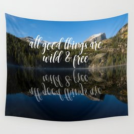 All Good Things Are Wild & Free Wall Tapestry