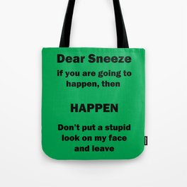Dear Sneeze Tote Bag