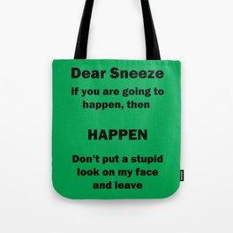 Dear Sneeze Tote Bag