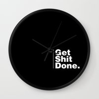get shit done Wall Clocks featuring Get Shit Done by DPain