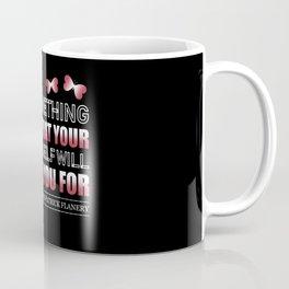 Flanery - Do Something Today Coffee Mug