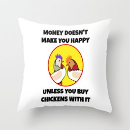 my chickens need my my chickens need me Throw Pillow