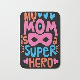 MY MOM IS A SUPER HERO - I Love You MOM Bath Mat