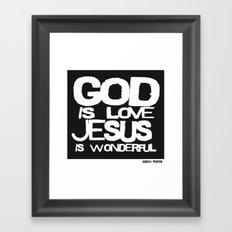 God is Love Jesus is Wonderful Framed Art Print
