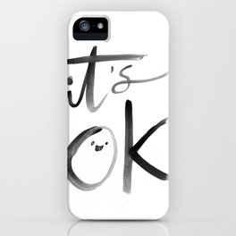 it's ok  iPhone Case