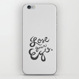 Lose your ego iPhone Skin