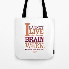 Sherlock Holmes novel quote – brain work Tote Bag