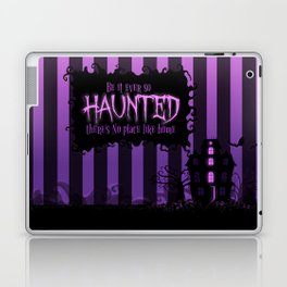 Be it ever so Haunted, there's no place like home. Laptop & iPad Skin
