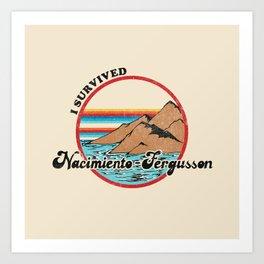 I Survived Nacimiento-Fergusson Art Print