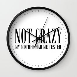 NOT CRAZY Wall Clock