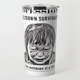 Professional meltdown survivalist Travel Mug