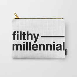 Filthy Millennial Carry-All Pouch