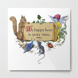 My Happy Hour... Metal Print