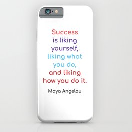 Success is liking yourself iPhone Case