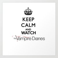 vampire diaries Art Prints featuring Keep Calm And Watch The Vampire Diaries by swiftstore