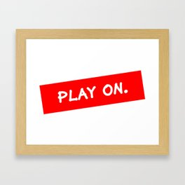 Play on (red label) Framed Art Print