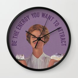 Be The Energy You Want to Attract Wall Clock