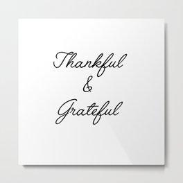 thankful & grateful Metal Print