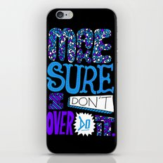 Make Sure I Don't Over Do It. iPhone & iPod Skin