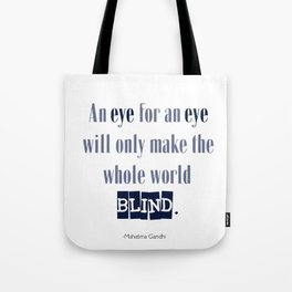 An Eye for An Eye - Gandhi Quote Tote Bag