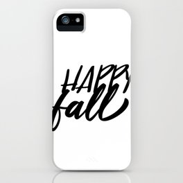 Happy Fall - Autumn - Thanksgiving iPhone Case