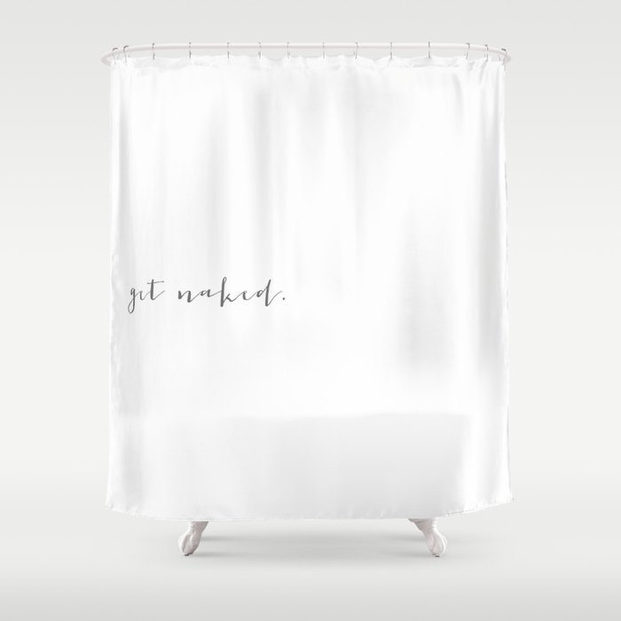 get naked  Shower Curtain by rubybirdie