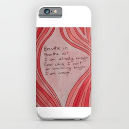 Breathe In. Breathe Out. I Am Already Enough. Pink Wood Grain iPhone Case