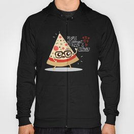 People dissapoint, Pizza is eternal Hoody