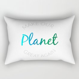Make Our Planet Great Again Rectangular Pillow
