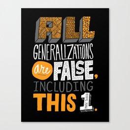 All Generalizations Canvas Print
