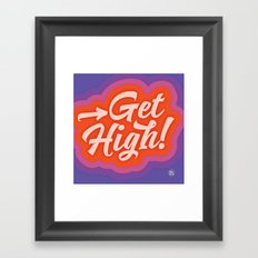 Get High! Framed Art Print