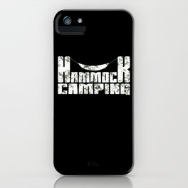 Camping Hammock Outdoor Saying iPhone Case